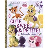 Cute, Sweet, & Petite! (Disney Princess: Palace Pets) by SKY KOSTER, AMYRH DISNEY, 9780736434126