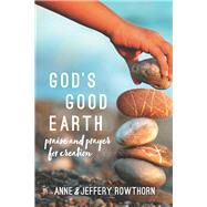 God's Good Earth by Rowthorn, Anne; Rowthorn, Jeffery, 9780814644126
