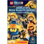 World of NEXO KNIGHTS Heroes (LEGO NEXO KNIGHTS) by Howard, Kate, 9781338114126