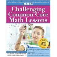 Challenging Common Core Math Lessons (Grade 4): Activities and Extensions for Gifted and Advanced Learners in Grade 4 by Talbot, Molly Bryan; Center for Gifted Education, 9781618214126