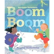 Boom Boom by Naberhaus, Sarvinder; Chodos-Irvine, Margaret, 9781442434127