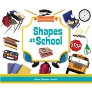 Shapes at School by Gaarder-Juntti, Oona, 9781617834127