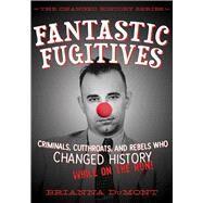 Fantastic Fugitives by Dumont, Brianna; Straker, Bethany, 9781632204127