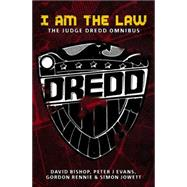 I Am the Law : The Judge Dredd Omnibus by Gordon Rennie; David Bishop; Simon Jowett; Evans Evans, 9781844164127
