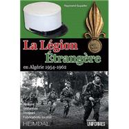 La Legion Etrangere En Algerie 1954-1962 by Guyader, Raymond; Guignon, Michel, 9782840484127