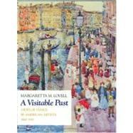 A Visitable Past: Views of Venice by American Artists, 1860-1915 by Lovell, Margaretta M., 9780226494128
