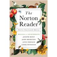 The Norton Reader by Goldthwaite, Melissa; Bizup, Joseph; Brereton, John; Fernald, Anne; Peterson, Linda, 9780393264128
