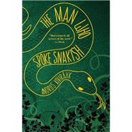 The Man Who Spoke Snakish by Kivirähk, Andrus; Moseley, Christopher, 9780802124128