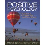 Positive Psychology : The Science of Happiness and Flourishing by Compton, William C.; Hoffman, Edward, 9781111834128