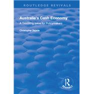 Australia's Cash Economy: A Troubling Issue for Policymakers by Bajada,Christopher, 9781138734128