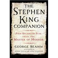 The Stephen King Companion Four Decades of Fear from the Master of Horror by Beahm, George; Whelan, Michael; Chadbourne, Glenn; Spignesi, Stephen, 9781250054128