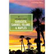 Explorer's Guide Sarasota, Sanibel Island, & Naples by Koster-walton, Chelle, 9781581574128