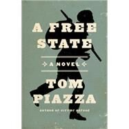 A Free State by Piazza, Tom, 9780062284129