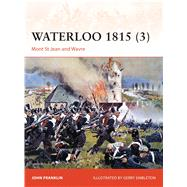 Waterloo 1815 (3) Mont St Jean and Wavre by Franklin, John; Embleton, Gerry, 9781472804129