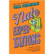 Nate Expectations by Federle, Tim, 9781481404129