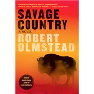 Savage Country by Olmstead, Robert, 9781616204129