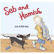 Seb and Hamish by Daly, Jude; Daly, Niki, 9781847804129