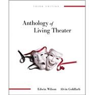Anthology of Living Theater by Wilson, Edwin; Goldfarb, Alvin, 9780073514130