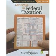 Concepts in Federal Taxation 2015, Professional Edition (with H&R Block™ Tax Preparation Software CD-ROM) by Murphy, Kevin E.; Higgins, Mark, 9781285444130