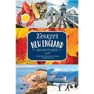 Yankee's New England Adventures Over 400 Essential Things to See and Do by Unknown, 9781493034130
