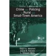 Crime And Policing in Rural And Small-town America by Weisheit, Ralph A.; Falcone, David N.; Wells, Edward L.; Wells, L. Edward, 9781577664130