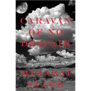 Caravan of No Despair by Starr, Mirabai, 9781622034130