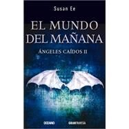 Angeles ca�dos II / Fallen Angels II: El Mundo Del Ma�ana / the World of Tomorrow by Ee, Susan, 9786077354130