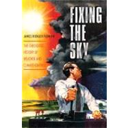 Fixing the Sky by Fleming, James Rodger, 9780231144131