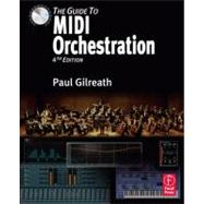 The Guide to MIDI Orchestration 4e by Gilreath; Paul, 9780240814131