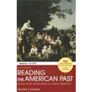 Reading the American Past: Volume I: To 1877 Selected Historical Documents by Johnson, Michael P., 9780312564131