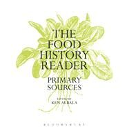 The Food History Reader Primary Sources by Albala, Ken, 9780857854131
