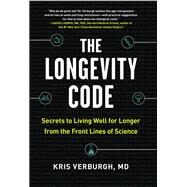 The Longevity Code by Verburgh, Kris, M.d., 9781615194131