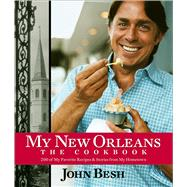 My New Orleans The Cookbook by Besh, John, 9780740784132