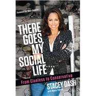 There Goes My Social Life by Dash, Stacey, 9781621574132