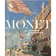 Monet and the Birth of Impressionism by Kramer, Felix; Muller, Klaus-Peter; Hollein, Max, 9783791354132