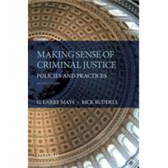Making Sense of Criminal Justice Policies and Practices by Mays, G. Larry; Ruddell, Rick, 9780199314133