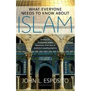 What Everyone Needs to Know about Islam; Second Edition by John L. Esposito, 9780199794133