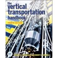 The Vertical Transportation Handbook by Strakosch, George R.; Caporale, Robert S., 9780470404133