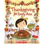 Thanksgiving for Emily Ann by Johnston, Teresa; Brantley-Newton, Vanessa, 9780545434133