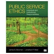 Public Service Ethics by Bowman, James S.; West, Jonathan P., 9781452274133