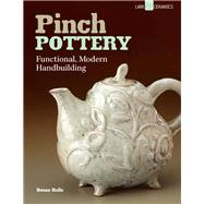 Pinch Pottery Functional, Modern Handbuilding by Halls, Susan, 9781454704133
