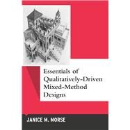 Essentials of Qualitatively-driven Mixed-method Designs by Morse; Janice M., 9781629584133