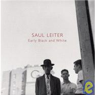 Saul Leiter: Early Black and White by Leiter, Saul, 9783865214133