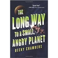 The Long Way to a Small, Angry Planet by Chambers, Becky, 9780062444134