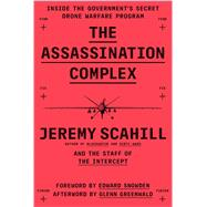 The Assassination Complex by Scahill, Jeremy; Intercept, 9781501144134