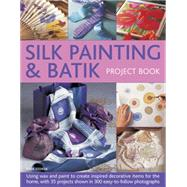 Silk Painting & Batik Project Book by Stokoe, Susie, 9781780194134