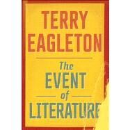 The Event of Literature by Eagleton, Terry, 9780300194135
