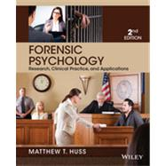 Forensic Psychology: Research, Clinical Practice, and Applications by Huss, Matthew T., 9781118554135