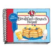 Our Favorite Breakfast & Brunch Recipes Cookbook by , 9781933494135