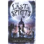 The Last of the Spirits by Priestley, Chris, 9781408854136